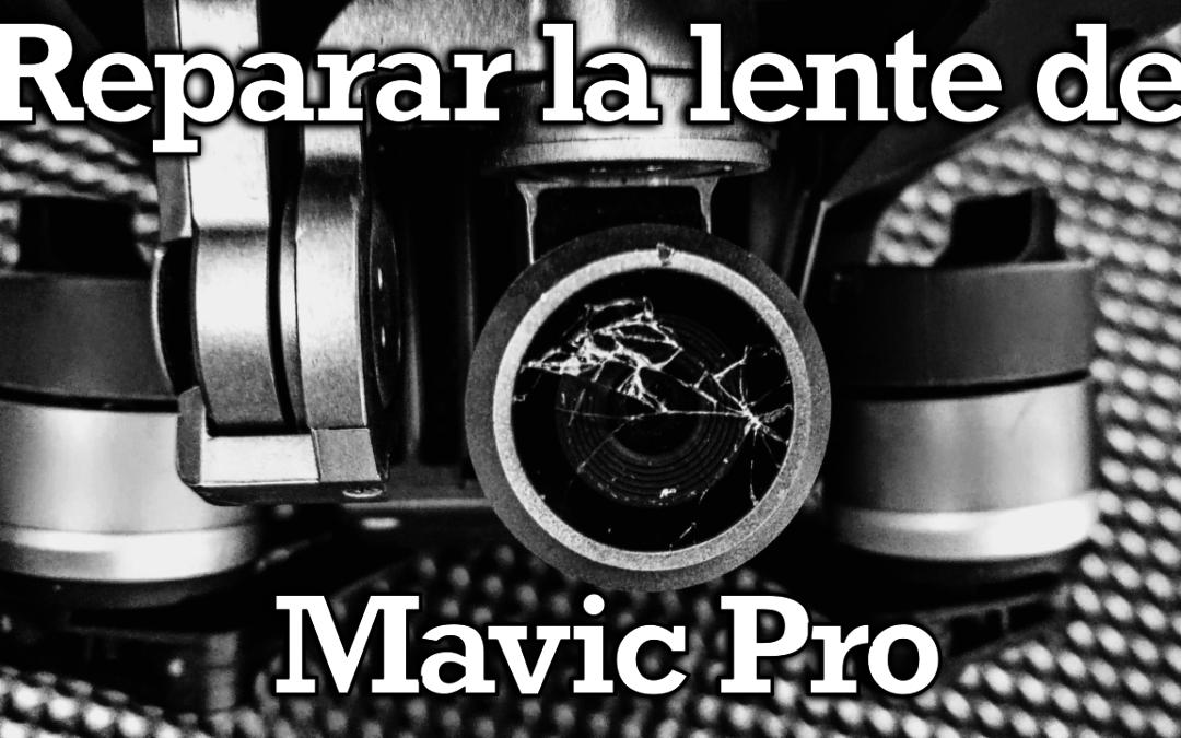 Reparar la lente del Mavic Pro
